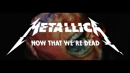 Now That We're Dead
