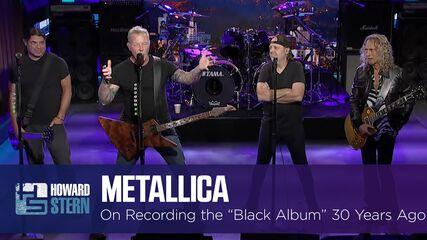 "Metallica on Recording the ""Black Album"" 30 Years Ago (The Howard Stern Show - September 9, 2021)"