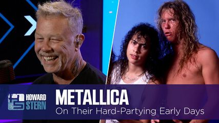 Metallica Recalls Hard-Partying Days and Destroying Dressing Rooms (The Howard Stern Show - September 9, 2021)