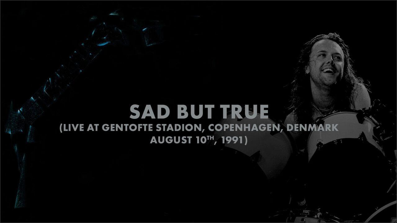 Sad But True (Copenhagen, Denmark - August 10, 1991)