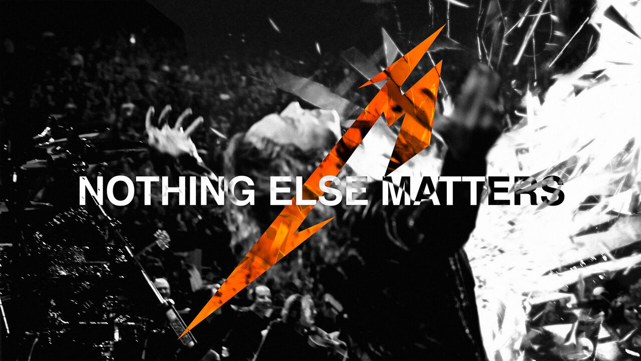 Nothing Else Matters (S&M2)